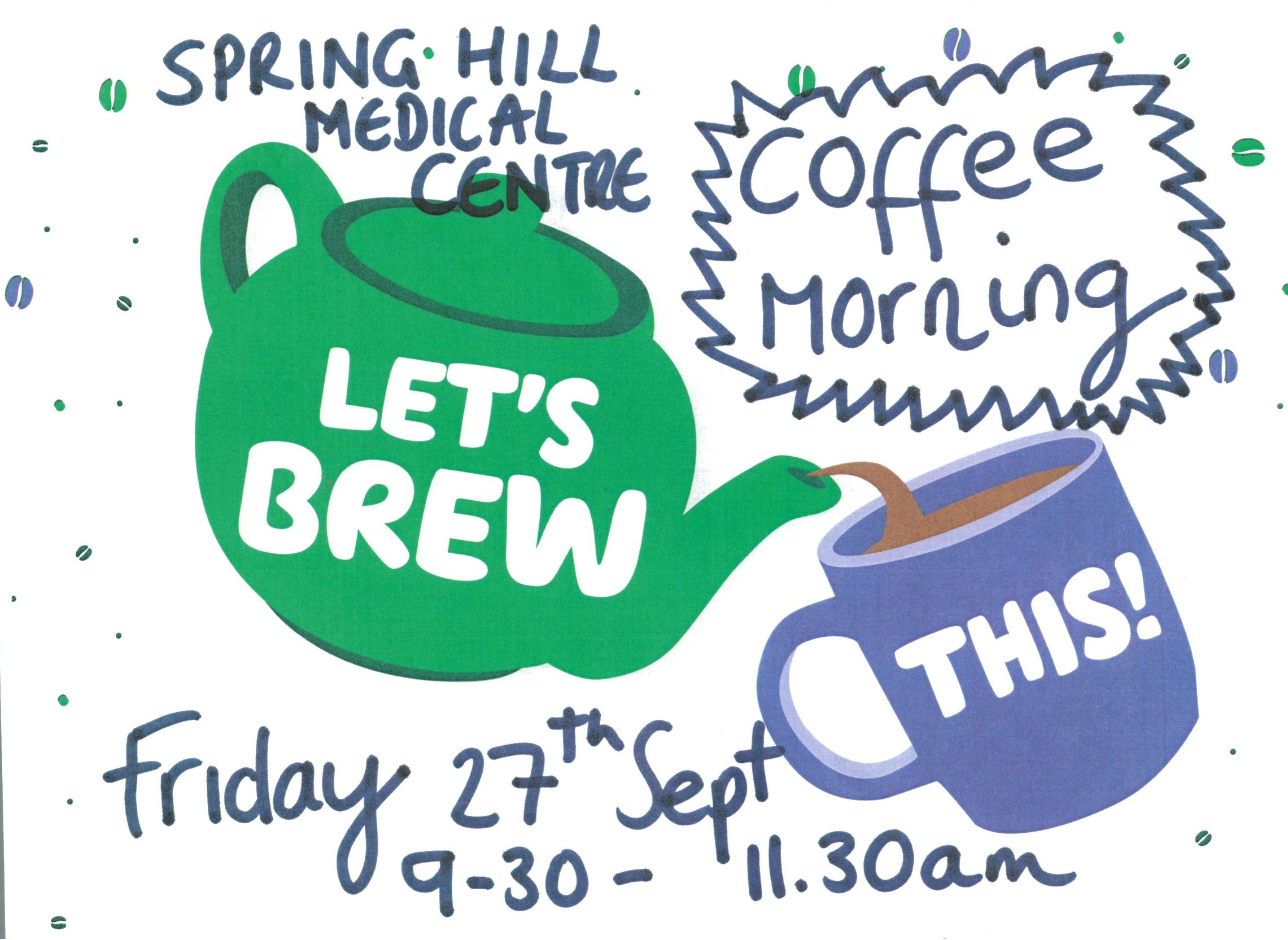 Spring Hill Medical Centre Coffee Morning Friday 27th September 9.30am - 11.30am