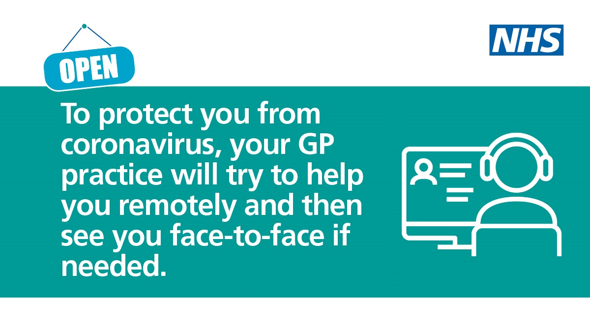 To protect you from Coronavirus, your GP practice will try to help you remotely and then see you face-to-face if needed