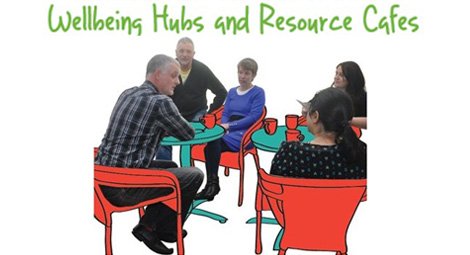 Wellbeing Hubs and Resource Cafes