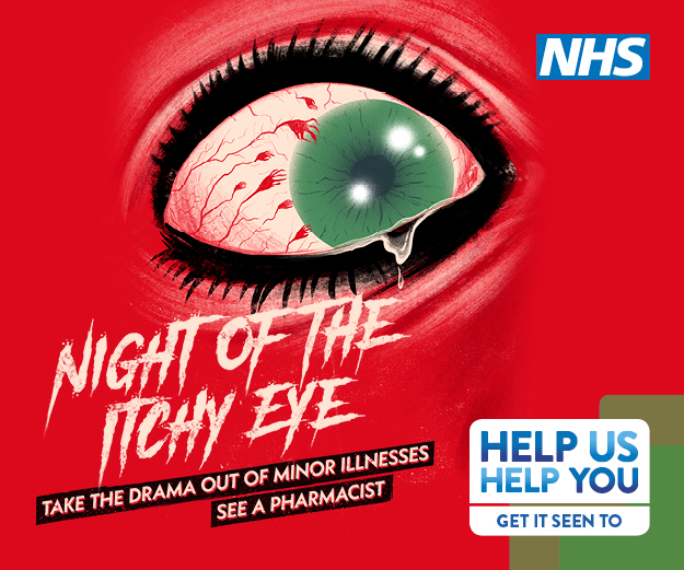 Night of the itchy eye. Take the drama out of minor illness, see a pharmacist. Help us, help you get it seen to